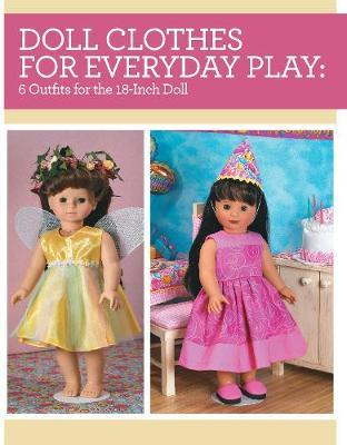 Doll Clothes for Everyday Play : 6 Outfits for the 18-Inch Doll