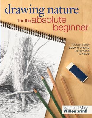 Drawing Nature for the Absolute Beginner : A Clear and Easy Guide to Drawing Landscapes and Nature