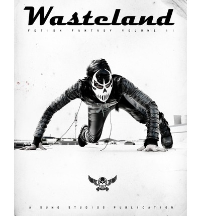 Wasteland : Fetish, Fashion and Alternative Glamour