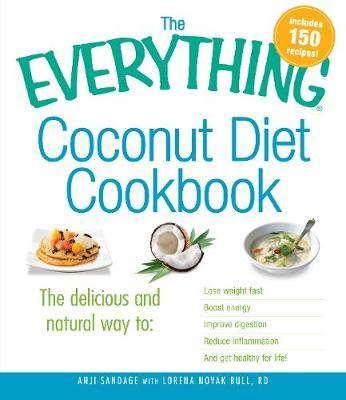 The Everything Coconut Diet Cookbook: