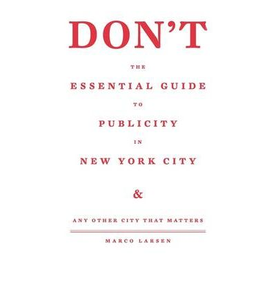 Don't the Essential Guide to Publicity in New York City
