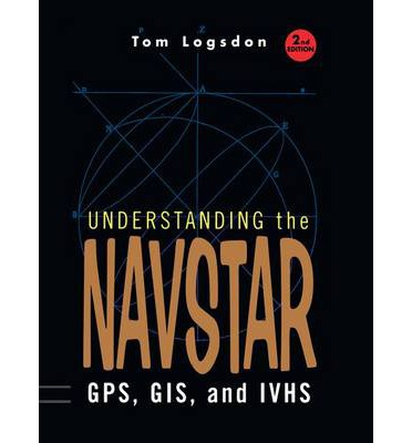 Understanding the Navstar : GPS, GIS, and IVHS