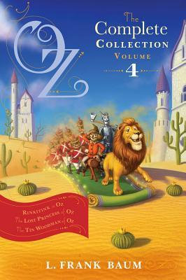 Oz, the Complete Collection: Rinkitink in Oz; The Lost Princess of Oz; The Tin Woodman of Oz Volume 4