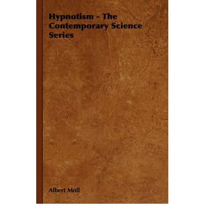 Hypnotism - The Contemporary Science Series