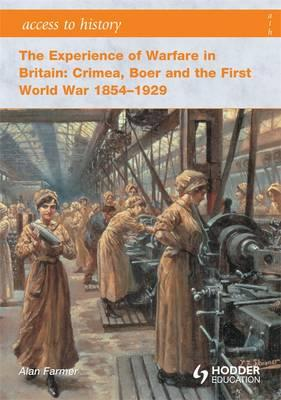 The Experience of Warfare in Britain: Crimea, Boer and the First World War 1854-1929