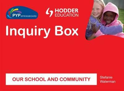 PYP Springboard Inquiry Box: Our School and Community