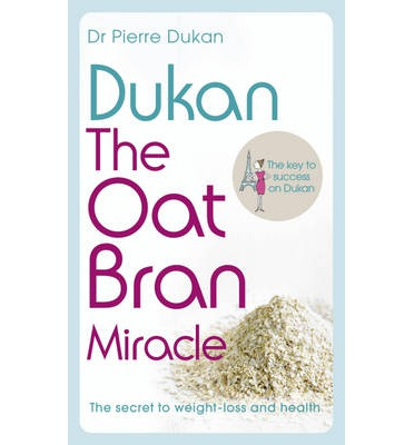 Dukan: The Oat Bran Miracle