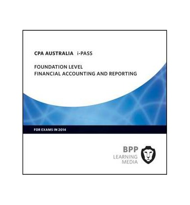 Télécharger des livres en ligne CPA Australia Financial Accounting and Reporting: Foundation level : i Pass by BPP Learning Media PDF