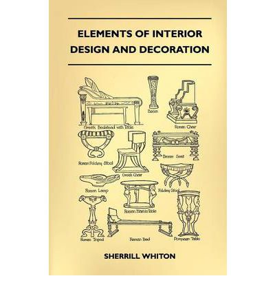 Elements of interior design and decoration sherrill Elements of interior design