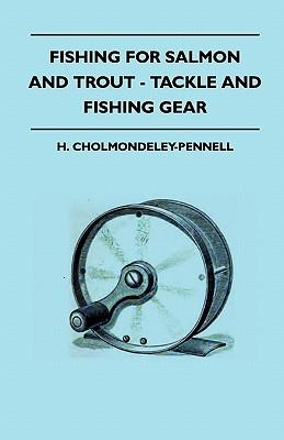 Fishing For Salmon And Trout - Tackle And Fishing Gear