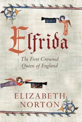 Elfrida : The First Crowned Queen of England