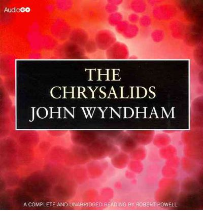 chrysalids john wyndham essay 1997 essay, ggs _____john wyndham's science fiction novels, in this instance the chrysalids and the day of the triffids, do not focus on incredible and.