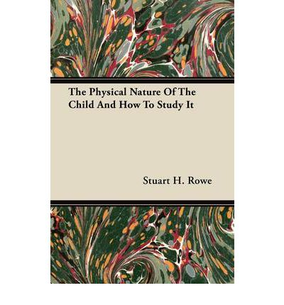 The Physical Nature Of The Child And How To Study It