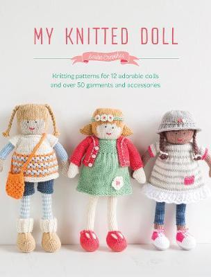 My Knitted Doll : Louise Crowther : 9781446306352