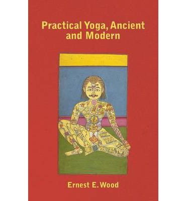 Practical Yoga, Ancient and Modern