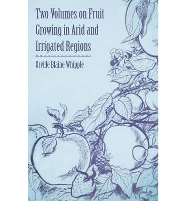 Two Volumes on Fruit Growing in Arid and Irrigated Regions