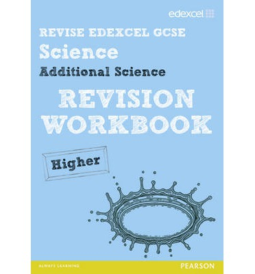 Revise Edexcel: Edexcel GCSE Additional Science Revision Workbook - Higher