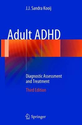 Adult ADHD 2013 : Diagnostic Assessment and Treatment