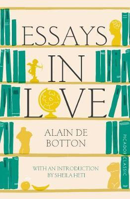 alain de botton essays in love excerpt Alain de botton criticism - essay or, as the narrator of alain de botton's first novel [on love] [in the following excerpt.