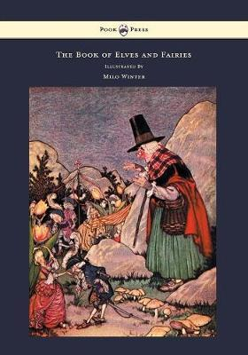 Kostenloser Web-eBooks-Download The Book of Elves and Fairies - For Story Telling and Reading Aloud and for the Childrens Own Reading PDF by Frances Olcott