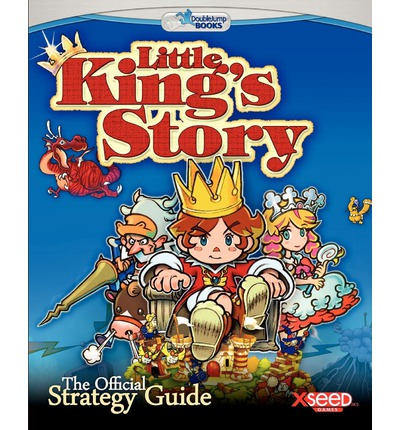 Little King's Story : The Official Strategy Guide