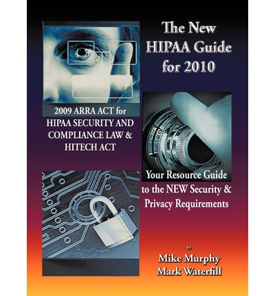 The New Hipaa Guide for 2010: 2009 Arra ACT for Hipaa ...