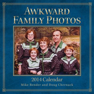 Awkward Family Photos 2014 Wall Calendar