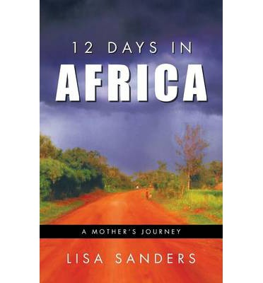 12 Days in Africa : A Mother's Journey