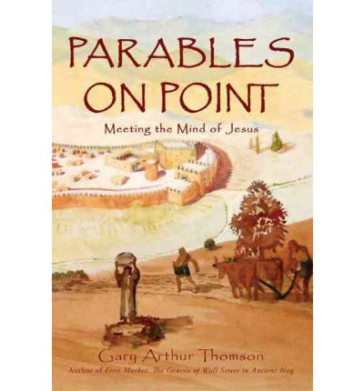 Parables on Point : Meeting the Mind of Jesus