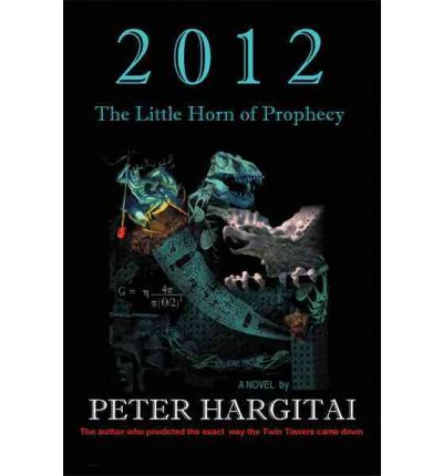 2012 : The Little Horn of Prophecy