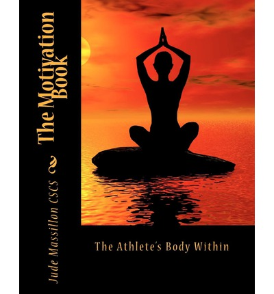 The Motivation Book : The Athlete's Body Within