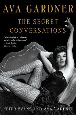 Ava Gardner : The Secret Conversations
