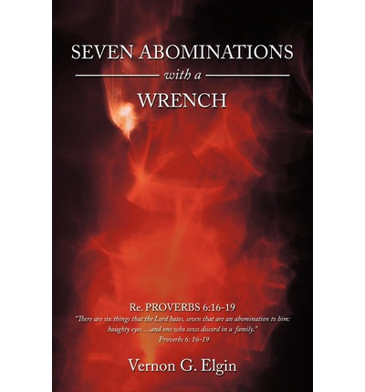 Seven Abominations with a Wrench : Proverbs 6:16-19