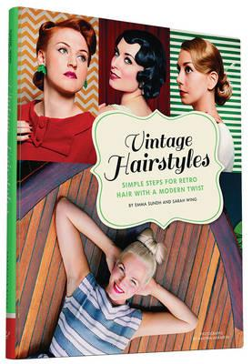 Vintage Hairstyles : Simple Steps for Retro Hair with a Modern Twist