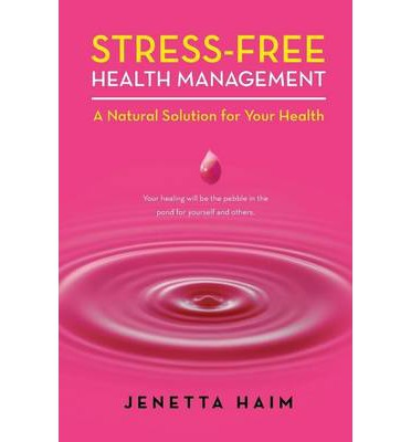 Stress-Free Health Management : A Natural Solution for Your Health