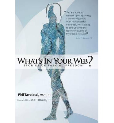 What's in Your Web? : Stories of Fascial Freedom