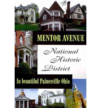 Mentor Avenue National Historic District : In Beautiful Painesville Ohio