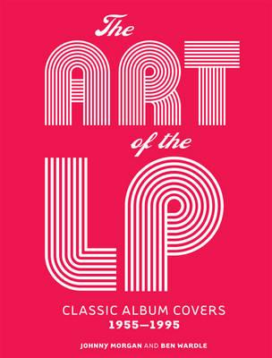 The Art of the LP : Classic Album Covers 1955-1995
