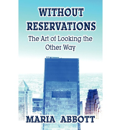 Without Reservations : The Art of Looking the Other Way