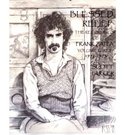 Blessed Relief : The Recordings of Frank Zappa Volume Three 1972-1973