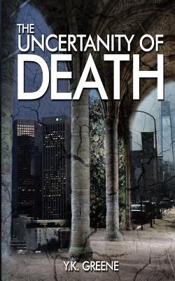 The Uncertainty of Death : Book 1 of the Four Horsemen Series