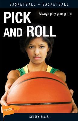 Books as pdf downloads Pick and Roll by Kelsey Blair PDF CHM 1459406028