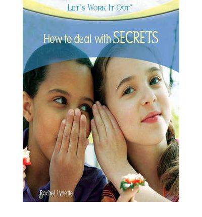 how to deal with secrets let 39 s work it out 1 volume set rachel lynette 9781459621794. Black Bedroom Furniture Sets. Home Design Ideas