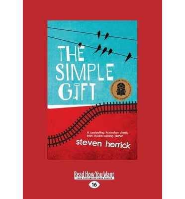 the simple gift steven herrick Get this from a library the simple gift [steven herrick stig wemyss melissa eccleston] -- the simple gift is the compelling story of 16 year old billy, who trades the souless tyranny of his father's home and the tediousness of high school for a life of no fixed address.