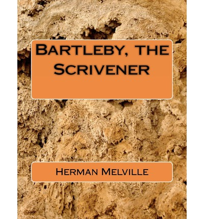 Herman melvilles story bartleby the scrivener essay