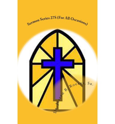 Sermon Series 27s (for All Occasions) : Sermon Outlines for Easy Preaching