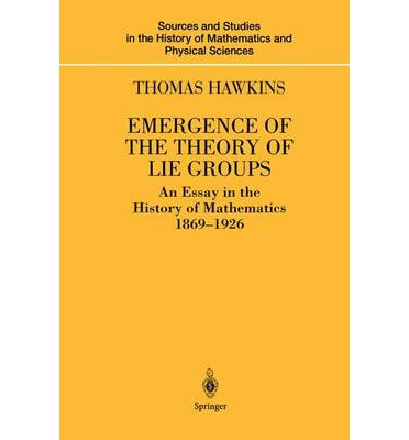 essays in the history of lie groups and algebraic groups At smith college, she has been teaching lie groups to sophomores, using a problem-driven approach that only assumes knowledge of linear algebra and multivariable calculus from that course was born this book.
