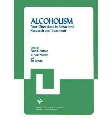 Alcoholism : New Directions in Behavioral Research and Treatment