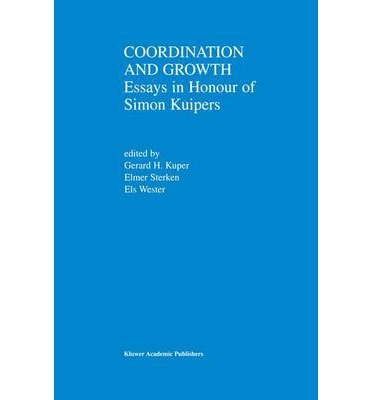 Coordination and Growth : Essays in Honour of Simon K. Kuipers