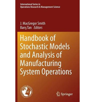 case studies in management science stochastic models Handbook of stochastic models and analysis of manufacturing system operations: 192 (international series in operations research & management science  case studies.